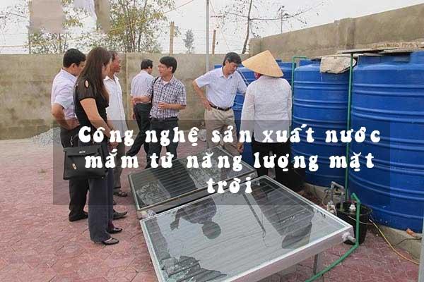 công nghệ sản xuất nước mắm năng lượng mặt trời